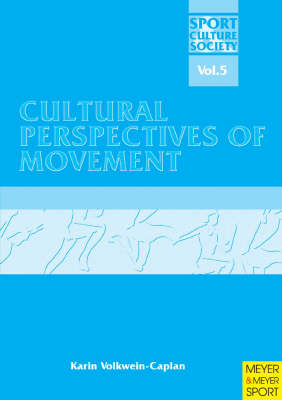 Cultural Perspectives of Movement - Sport, Culture & Society Series v. 5 (Paperback)