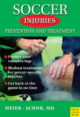 Soccer Injuries: Prevention and Treatment (Paperback)