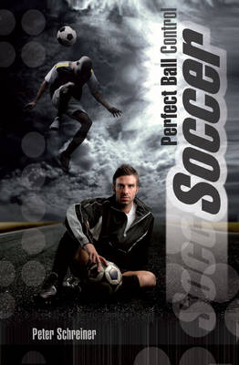 Soccer - Perfect Ball Control (Paperback)