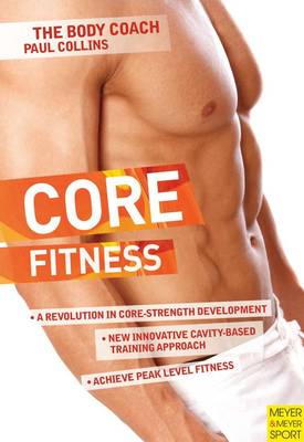 Core Fitness: The Ultimate Guide to Achieving Peak Level Fitness (Paperback)