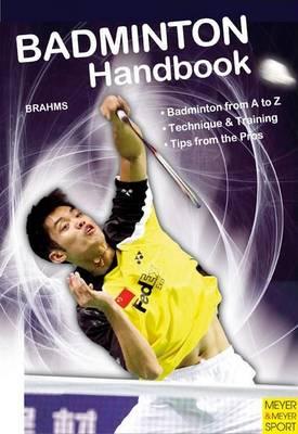 Badminton Handbook: Training - Tactics - Competition (Paperback)