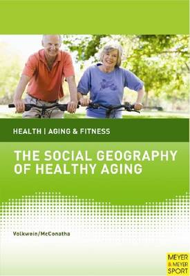 Social Geography of Healthy Aging (Paperback)