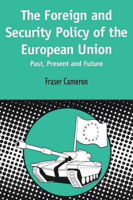 European Foreign and Security Policy - Past, Present and Future - Contemporary European Studies S. 7 (Paperback)