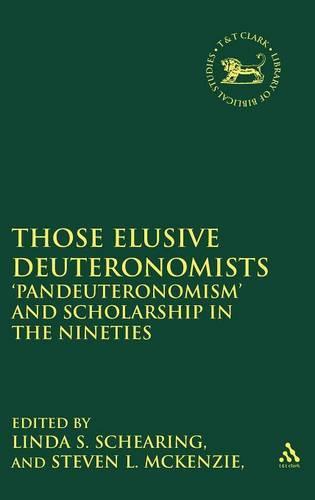 Those Elusive Deuteronomists: The Phenomenon of Pan-Deuteronomism - Journal for the Study of the Old Testament Supplement S. No. 268 (Hardback)