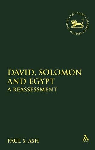 David, Solomon and Egypt: A Reassessment - Journal for the Study of the Old Testament Supplement S. No. 297 (Hardback)