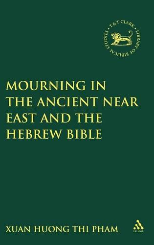 Mourning in the Ancient Near East and the Hebrew Bible - Journal for the Study of the Old Testament Supplement S. No. 302 (Hardback)