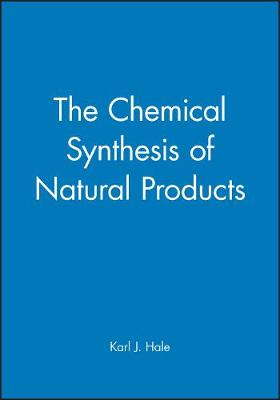 The Chemical Synthesis of Natural Products (Hardback)