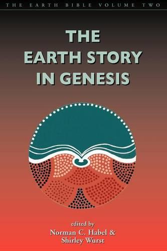 The Earth Story in Genesis: The Earth Bible ; 2 - Earth Bible S. 2 (Paperback)