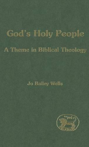 God's Holy People: A Theme in Biblical Theology - Journal for the Study of the Old Testament Supplement S. No. 305 (Hardback)