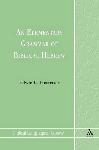 An Elementary Grammar of Biblical Hebrew - Biblical languages: Hebrew 1 (Paperback)