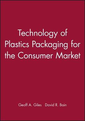 Technology of Plastics Packaging for the Consumer Market: Pt. 3 (Hardback)