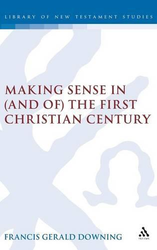 Making Sense in (and of) the First Christian Century - JSNT Supplement 197 (Hardback)