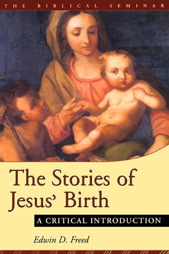 The Stores of Jesus' Birth: A Critical Introduction - Biblical Seminar S. No. 72 (Paperback)