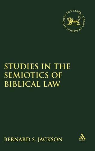 Studies in the Semiotics of Biblical Law - JSOT Supplement 314 (Hardback)