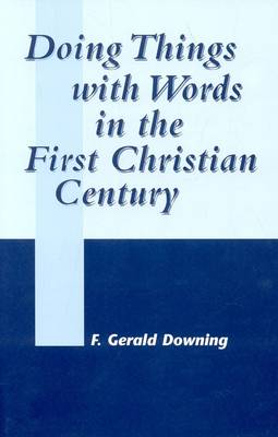 Doing Things with Words in the First Christian Century (Hardback)