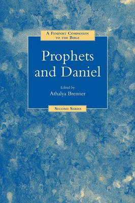 Prophets and Daniel: A Feminist Companion to the Bible - Feminist Companion to the Bible: Second Series No. 8 (Paperback)