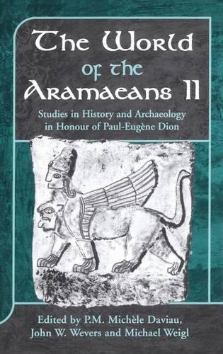 The World of the Aramaeans: Studies in History and Archaeology in Honor of Paul-Eugene Dion v. 2 - Journal for the Study of the Old Testament Supplement S. No. 325 (Hardback)