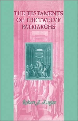 The Testaments of the Twelve Patriarchs - Guides to the Apocryphia & Pseudepigraphia No. 10 (Paperback)