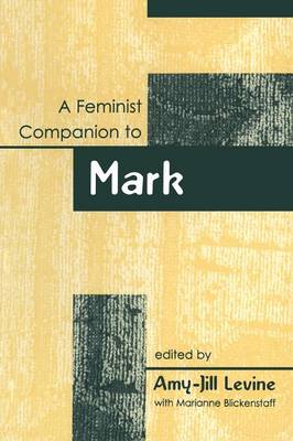 A Feminist Companion to Mark - Feminist Companion to the New Testament & Early Christian Writings S. No. 2 (Paperback)