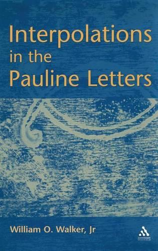 Interpolations in the Pauline Letters - Journal for the Study of the New Testament Supplement S. No. 213 (Hardback)