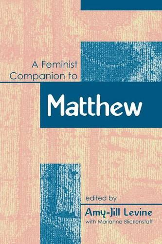 A Feminist Companion to Matthew - Feminist Companion to the New Testament & Early Christian Writings S. No. 1 (Paperback)