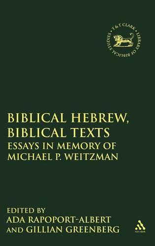 Biblical Hebrew, Biblical Texts: Essays in Memory of Michael P. Weitzman - Journal for the Study of the Old Testament Supplement S. No. 333 (Hardback)