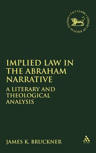 Implied Law in the Abraham Narratives: A Literary and Theological Analysis - Journal for the Study of the Old Testament Supplement S. No. 335 (Hardback)