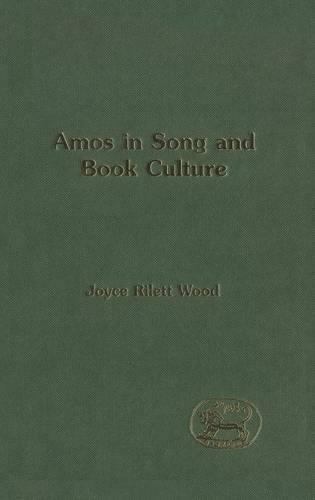 Amos in Song and Book Culture - Journal for the Study of the Old Testament Supplement S. No.337 (Hardback)