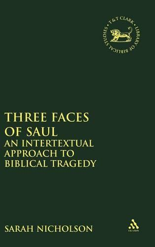 Three Faces of Saul: An Intertextual Approach to Biblical Tragedy - Journal for the Study of the Old Testament Supplement S. No. 339 (Hardback)