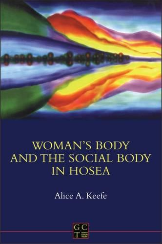 Woman's Body and the Social Body in Hosea - Journal for the Study of the Old Testament Supplement S. No. 338 (Paperback)