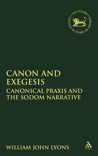 Canon and Exegesis: Canonical Praxis and the Sodom Narrative - Journal for the Study of the Old Testament Supplement S. v. 352 (Hardback)
