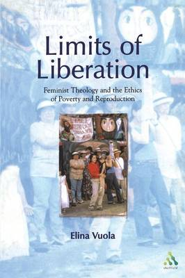 Limits of Liberation: Feminist Theology and the Ethics of Poverty and Reproduction (Paperback)