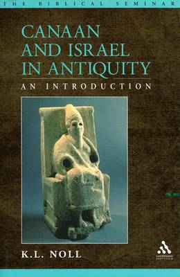 Canaan and Israel in Antiquity: An Introduction - Biblical Seminar S. No.83 (Hardback)