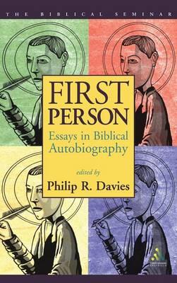 First Person: Essays in Biblical Autobiography - Biblical Seminar S. No. 81 (Hardback)