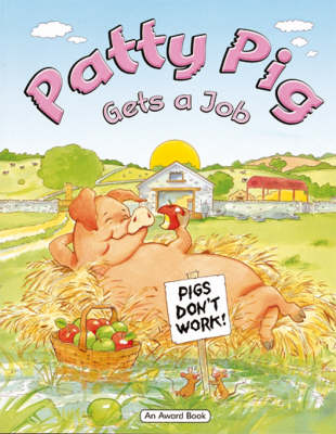 Patty Pig Gets a Job (Paperback)