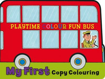 My First Copy Colouring: Bus - Copy Colour S. (Paperback)