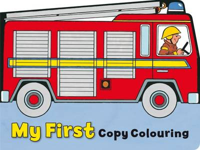 My First Copy Colouring: Fire Engine - Copy Colour S. (Paperback)