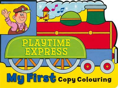 My First Copy Colouring: Train - Copy Colour S. (Paperback)