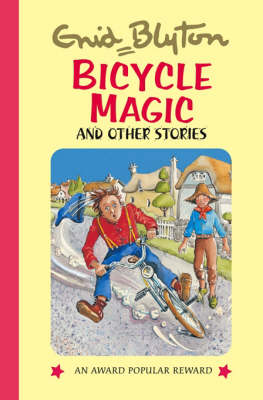 Bicycle Magic and Other Stories - Enid Blyton's Popular Rewards Series 6 (Hardback)