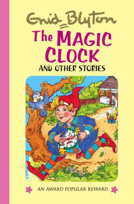 The Magic Clock and Other Stories - Enid Blyton's Popular Rewards Series 5 (Hardback)