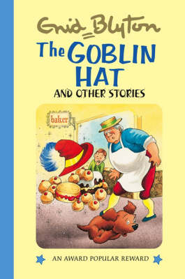 The Goblin Hat and Other Stories - Enid Blyton's Popular Rewards Series 2 (Hardback)