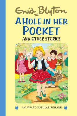 A Hole in Her Pocket - Enid Blyton's Popular Rewards Series 2 (Hardback)