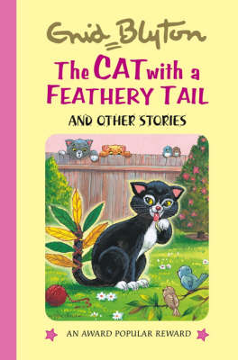 The Cat with a Feathery Tail - Enid Blyton's Popular Rewards Series 5 (Hardback)