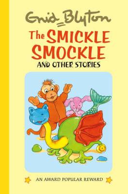 The Smickle Smockle - Enid Blyton's Popular Rewards Series 10 (Hardback)