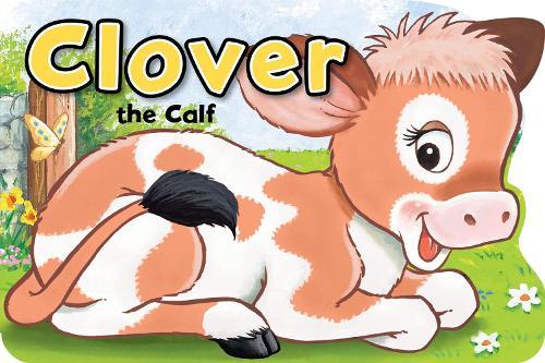 Clover the Calf - Shaped Board Books Series (Board book)
