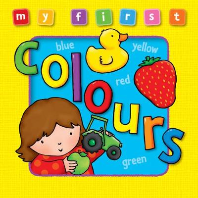 My First Colours - My First Baby Books (Board book)