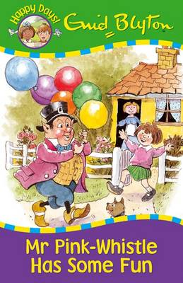 Mr Pink-Whistle Has Some Fun - Happy Days (Paperback)
