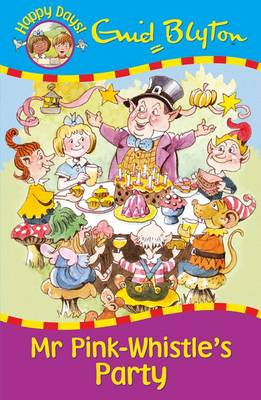 Mr Pink-Whistle's Party - Happy Days (Paperback)