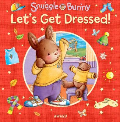 Gets Dressed - Snuggle Bunny (Board book)