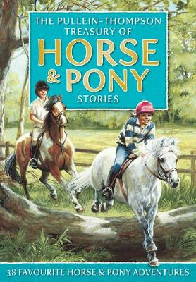 The Pullein-Thompson Treasury of Horse and Pony Stories (Hardback)